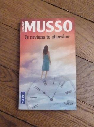 Je Reviens Te Chercher- Guillaume Musso- Pocket