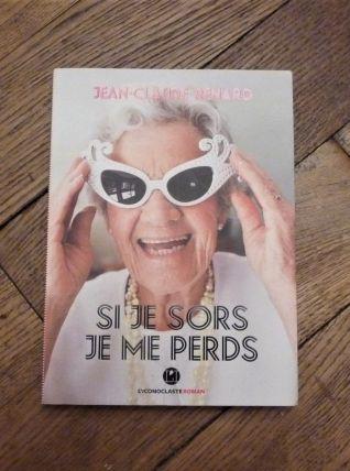 Si Je Sors, Je Me Perds- Jean Claude Renard- L' Iconoclaste