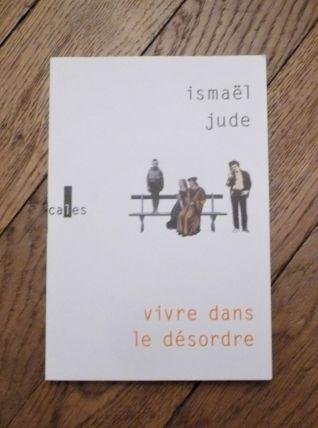 Vivre Dans Le Désordre- Jude Ismael- Verticales