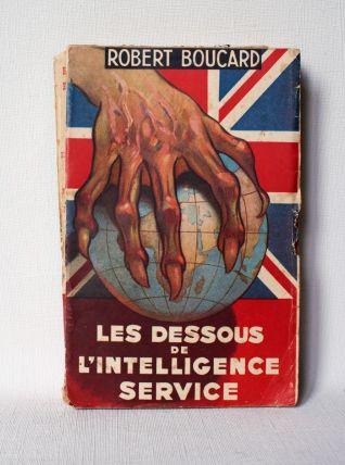 Les dessous de l'intelligence service Robert Boucard. Eo