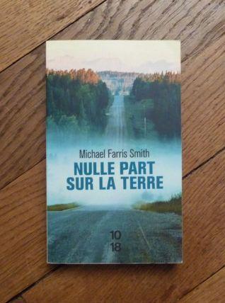 Nulle Part Sur La Terre- Michael Farris Smith- 10/18