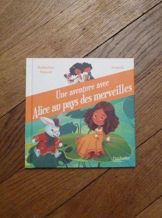 Une Aventure avec Alice au Pays des Merveilles- Hachette