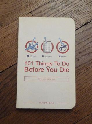 101 Things To Do Before You Die- Richard Horne- Bloomsbury