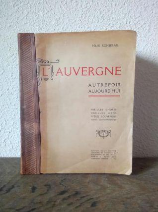 L'Auvergne Autrefois aujourd'hui - 1913