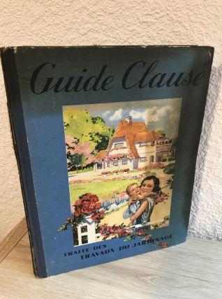 """Livre """" Guide Clause - Traité des travaux de jardinage """""""