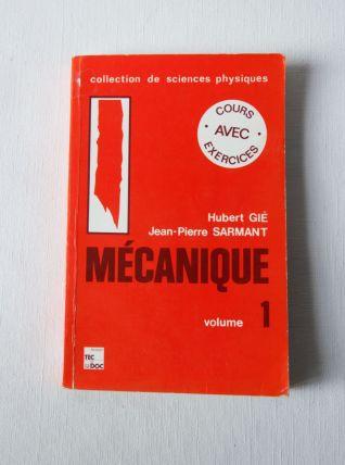 Mécanique vol 1 Coll Sciences physiques Hubert Gié JP Sarman