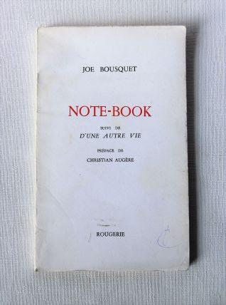 Note-book suivi d'une autre vie - Joe Bousquet. Ed Rougerie