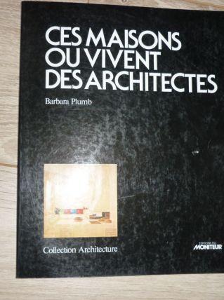 Ces maisons ou vivent des architectes