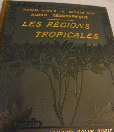 """Livre ancien """"Les Régions tropicales"""""""