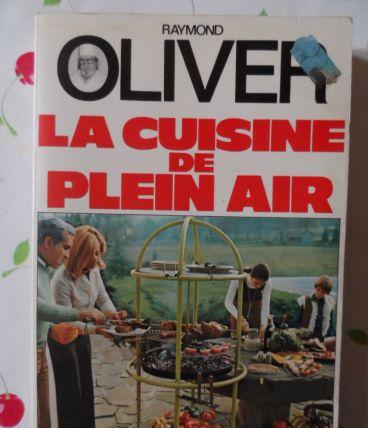 """La cuisine de plein air"" Raymond Oliver 1978"