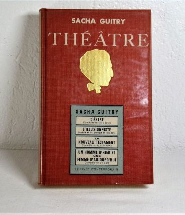 Théâtre de Sacha Guitry Volume 1