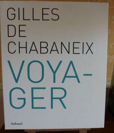 Voyager  Photographies 1974-2004  Gilles de Chabaneix