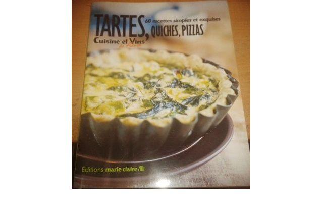 Tartes, quiches, pizzas - 60 recettes simples et exquises