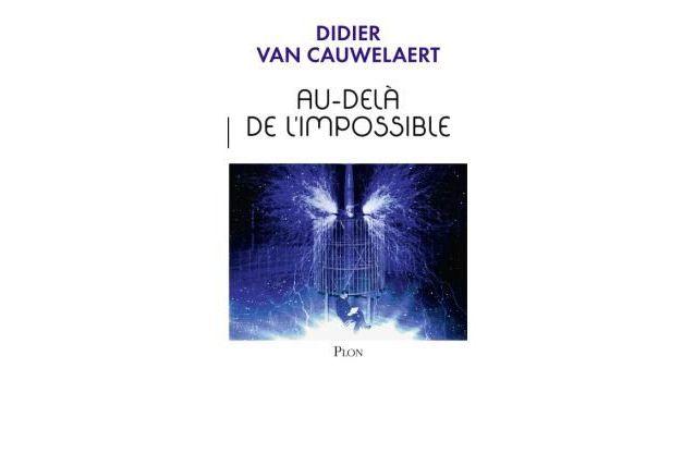 Au-delà de l'impossible de Didier Van Cauwelaert